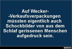 Auf Wecker-Verkaufsverpackungen müssten eigentlich.. | Lustige Bilder, Sprüche, Witze, echt lustig