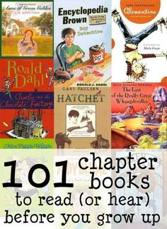 101 chapter books to read (or hear) before you grow up. a lot of great books to read to baby! Good Books, Books To Read, My Books, Kids Reading, Teaching Reading, Reading Lists, Reading Books, Reading Time, Kindergarten Reading List