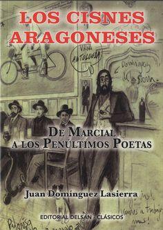 Los cisnes aragoneses, de Juan Domínguez Lasierra - Editorial: Delsan - Signatura: P DOM cis - Código de barras: 3299723