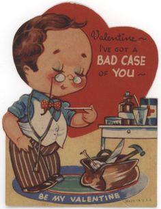 Vintage Valentine - Valentine - I've got a BAD case of YOU - Be My Valentine Valentine Images, My Funny Valentine, Vintage Valentine Cards, Valentines For Boys, Vintage Greeting Cards, Valentine Day Crafts, Vintage Postcards, Happy Valentines Day, Vintage Images