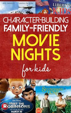 Movie Nights for Kids- great list of movies that also have great messages (character building)