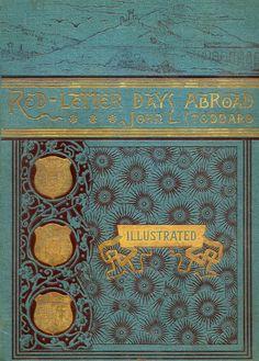 Red Letter Days Abroad...John L. Stoddard    1884