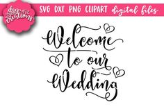 Welcome to our Wedding SVG Silhouette Cameo Tutorials, Silhouette Projects, Welcome Stencil, Welcome To Our Wedding, Happy Memorial Day, Joy And Happiness, Svg Files For Cricut, Cutting Files, Die Cutting