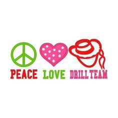 Love. Peace. Drill Team. :)