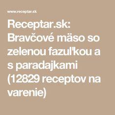 Receptar.sk: Bravčové mäso so zelenou fazuľkou a s paradajkami (12829 receptov na varenie)
