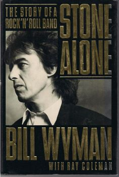 Stone Alone : The Story of a Rock 'n' Roll Band by Ray Coleman and Bill Wyman Keeping A Diary, Rock And Roll Bands, Rock N Roll, Bill Wyman, The Rock, Memoirs, Rolling Stones, Biography, Alone