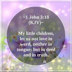 "( I John KJV ) ""My little children, let us not Love in word, neither in tongue; but in Deed and in Truth. ( Mark KJV ) ""And thou shalt Love the LORD thy GOD with all thy HEART, an… Bible Verses Kjv, King James Bible Verses, Biblical Quotes, Favorite Bible Verses, Spiritual Quotes, Bible Quotes, Scripture Reading, In God We Trust, Bible Truth"