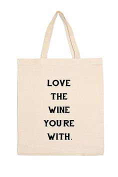 Love the Wine You're With Tote Bag | HauteLook