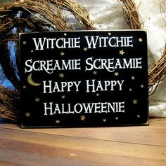 .Witchie Witchie Halloweenie Painted wood sign
