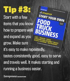 Start Your Own Food Truck Business, 2nd Edition: Start with a few items that you know how to prepare well and expand as you grow.