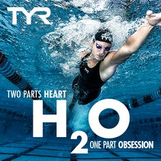 H2O: Two parts heart; one part obsession #TYR #MotivationMonday                                                                                                                                                                                 More