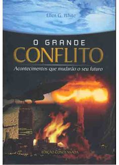 Dica de leitura: O Grande Conflito (G+). Um dos melhores livros que eu já li!!!