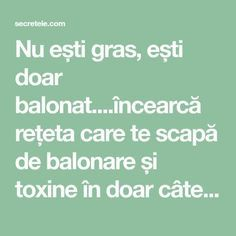 Nu ești gras, ești doar balonat....încearcă rețeta care te scapă de balonare și toxine în doar câteva minute! - Secretele.com Arthritis Remedies, Alter, Good To Know, Health Benefits, Natural Remedies, Health Fitness, Healing, Pandora, Fabrics