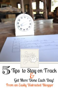 5 Tips of stay of track with your day and get your tasks done. As a blogger and big on getting distracted or TOO focused my days run short. These tips are helping me. Click to see if they can help you too! Country Design Style