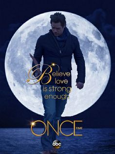 """Believe love is strong enough.""  Fan Made Neal/Baelfire  Once Upon a Time"