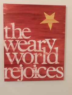 the weary world rejoices - 16x20 - Christmas canvas sign