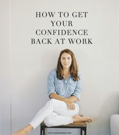 How to Get Your Confidence Back at Work | Laura Simms