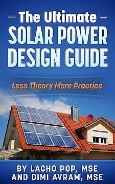 The Ultimate Solar Power Design Guide: Less Theory More