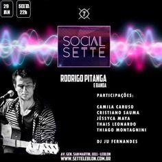 Divulgartes by Fagner Harry: Social Sette/Show com Rodrigo Pitanga e Banda + Convidados/Sexta 29 de Jan/Leblon!