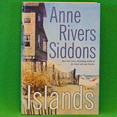 2004 1st Edition/Printing Hardcover Book - Islands By Anne Rivers Siddons