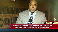 8/26/15 - The suspect was identified as Vester Lee Flanagan II, who worked as a WDBJ7 reporter under the name Bryce Williams.