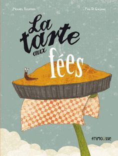 La tarte aux fées: Amazon.fr: Michaël Escoffier, Kris Di Giacomo: Livres