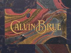 Calvin Brue by Kelly Thorn