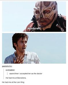 He had me at the lion king Doctor Who David Tennant 10 David Tennant, Fandoms, Sherlock, Doctor Who Funny, Doctor Who 10, 10th Doctor, Don't Blink, Torchwood, Dr Who
