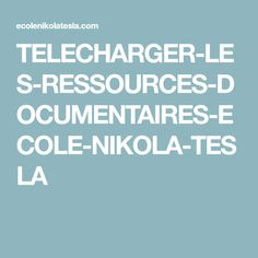 TELECHARGER-LES-RESSOURCES-DOCUMENTAIRES-ECOLE-NIKOLA-TESLA