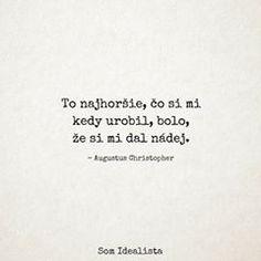 Zostaň alebo odíď. Zmiešané signály sú najhoršie. #somidealista White Pages, Cards Against Humanity, Quotes, Quotations, Qoutes, Quote, Shut Up Quotes