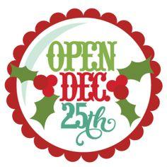 Open Dec 25th Tag SVG cutting file christmas svg cut files cute christmas clipartHeather_Culver  @Marisa Pennington Foster  #Bemorefestive #Choosetobemorefestive