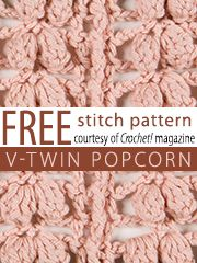 Free V-Twin Popcorn Crochet Stitch Pattern from Crochet! magazine. Download here: http://www.crochetmagazine.com/stitch_patterns.php?page=1