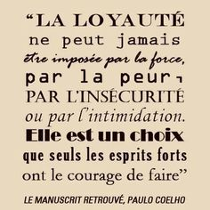 """WISE ❈ WORDS """"Loyalty can never be imposed by force, fear, insecurity or intimidation. It is a choice that only the brave ones have courage to take on. Words Quotes, Wise Words, Me Quotes, Motivational Quotes, Inspirational Quotes, French Words, French Quotes, Quote Citation, Positive Mind"""