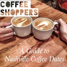 A Guide to Nashville Coffee Dates