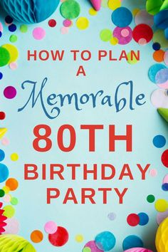 Click To Get Complete Details And Party Inspiration On Planning An 80th Birthday For Mom Or