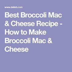 Best Broccoli Mac & Cheese Recipe - How to Make Broccoli Mac & Cheese
