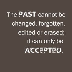 Accept the past & accept yourself!