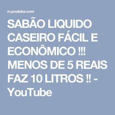 SABÃO LIQUIDO CASEIRO FÁCIL E ECONÔMICO !!! MENOS DE 5 REAIS FAZ 10 LITROS !! - YouTube