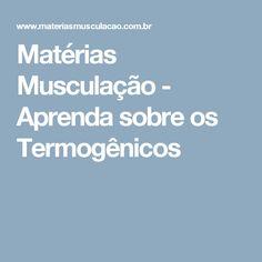 Matérias Musculação - Aprenda sobre os Termogênicos