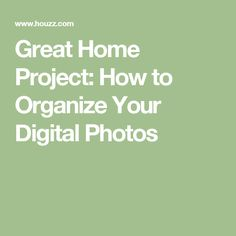 Great Home Project: How to Organize Your Digital Photos