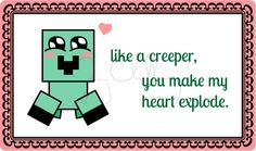 punny minecraft valentine made by me (Jimmy Chanthavong)