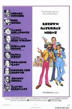 Picture This - Uptown Saturday Night (1974) Comedy  - Directed by: Sidney Poitier - Written by: Richard Wesley - Starring Sidney Poitier, Richard Pryor, Bill Cosby, Harry Belafonte, Flip Wilson, Calvin Lockhart, Paula Kelly, Rosalind Cash, Roscoe Lee Browne + Others