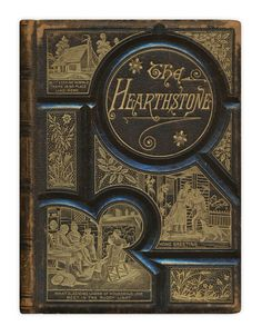 """""""The Hearthstone; or, Life at Home. A Household Manual Containing Hints & Help for Home Making; Home Furnishing, Decorations, Amusements, Health Directions, The Sick Room; The Nursery, the Library, the Laundry, etc., Together with A Complete Cookery Book"""" by Laura C. Holloway. Published by Bradley, Garretson and Co., 1883."""