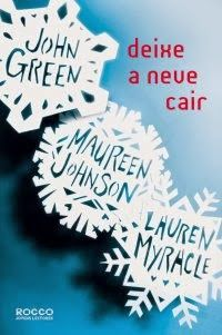 Bebendo Livros: Deixe a Neve Cair - John Green, Maureen Johnson, L...