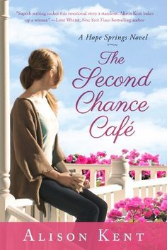 The Second Chance Café (A Hope Springs Novel) by Alison Kent  ~~  Contemporary Romance on Sale for $0.99!!  (06/10)