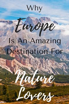 While Europe is known for its rich history, grand cities and intriguing cultures, there is also a plethora of gorgeous natural scenery. It's really a fabulous destination for those who love the great outdoors. Click through to learn more.