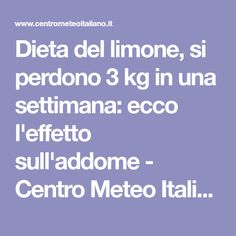 Dieta del limone, si perdono 3 kg in una settimana: ecco l'effetto sull'addome - Centro Meteo Italiano