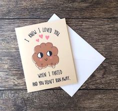 I Knew I Loved You When I Farted and You Didn't Run Away ($5)