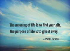 #superheroyou #inspiration #quotes #inspiringquotes #pablo #picasso #pablopicasso #life #gift #purpose #meaning