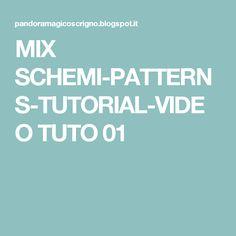 MIX SCHEMI-PATTERNS-TUTORIAL-VIDEO TUTO 01